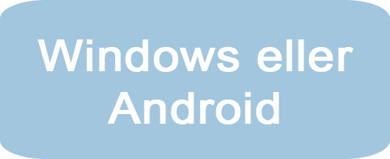Windows eller Android